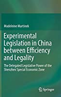 Experimental Legislation in China between Efficiency and Legality: The Delegated Legislative Power of the Shenzhen Special Economic Zone