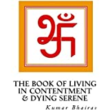 The Book of Living in Contentment & Dying Serene Vol 1 (English Edition)