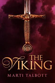 The Viking (The Viking Series Book 1) by [Talbott, Marti]