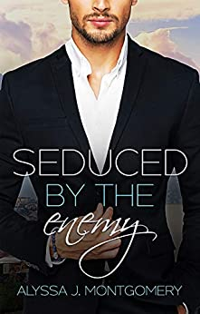 Seduced by the Enemy (Billionaires & Babies Book 1) by [Montgomery, Alyssa J.]