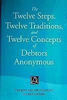 The Twelve Steps Twelve Traditions and Twelve Concepts of Debtors Anonymous [並行輸入品]