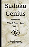 Sudoku Genius Mind Exercises Volume 1: Gosnell, Arkansas State of Mind Collection