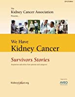 We Have Kidney Cancer: Survivors Stories: Inspiration and advice from patients and caregivers [並行輸入品]