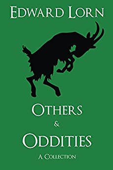 Others & Oddities: A Collection by [Lorn, Edward]