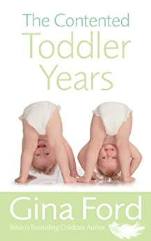 [Ford, Gina]のThe Contented Toddler Years