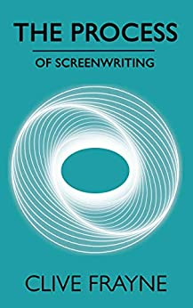 The Process: of Screenwriting by [Frayne, Clive]
