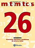 Cuadernos de matematicas / Math Workbooks: Numeros: Fracciones. Ejercicios Y Problemas De Sumar Y Restar / Numbers: Fractions. Exercises and Problems to Add and Subtract