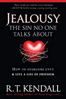 Jealousy the Sin No One Talks About: How to Overcome Envy & Live a Life of Freedom