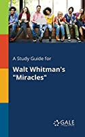 A Study Guide for Walt Whitman's Miracles