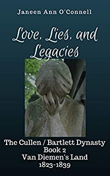 [O'Connell, Janeen Ann]のLove, Lies, and Legacies: Love and trust shattered by secrets and lies (Cullen/Bartlett Dynasty Book 2) (English Edition)
