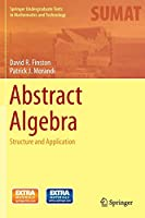 Abstract Algebra: Structure and Application (Springer Undergraduate Texts in Mathematics and Technology)