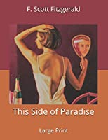 This Side of Paradise: Large Print