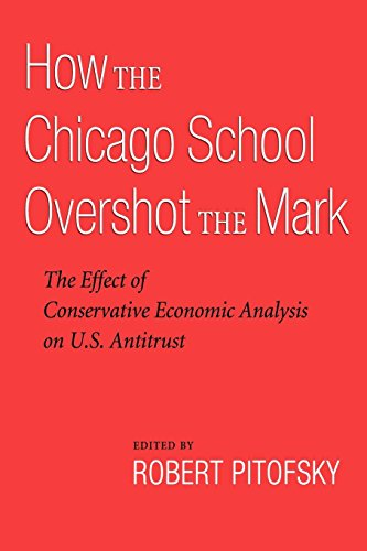 Download How the Chicago School Overshot the Mark: The Effect of Conservative Economic Analysis on U.S. Antitrust 0195339762