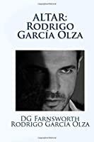 Altar: Rodrigo Garcia Olza (Rodrigo Garcia Olza Novel Series Part 2 San Francisco)