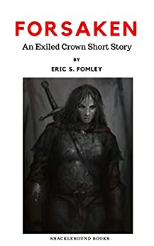 Forsaken (The Exiled Crown) by [Fomley, Eric S.]