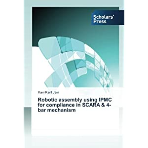 Robotic Assembly Using Ipmc for Compliance in Scara & 4-Bar Mechanism