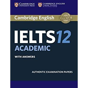 Cambridge IELTS 12 Academic Student's Book with Answers: Authentic Examination Papers (IELTS Practice Tests)