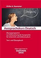 Aussprachekurs Deutsch: Uebungsprogramm zur Verbesserung der Aussprache fuer Unterricht und Selbststudium. Text- und Uebungsbuch.