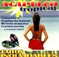 Exitos Inolvidables by Acapulco Tropical