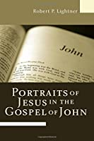 Portraits of Jesus in the Gospel of John