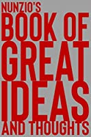 Nunzio's Book of Great Ideas and Thoughts: 150 Page Dotted Grid and individually numbered page Notebook with Colour Softcover design. Book format:  6 x 9 in