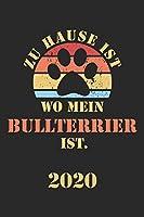 BULLTERRIER 2020: Kalender | Lustiger Hunde Spruch Terminplaner | Frauchen Herrchen Terminkalender Wochenplaner, Monatsplaner & Jahresplaner fuer Hundefrauchen & Hundebesitzer | DIN A 5 Taschenkalender 120 Seiten | Geschenk