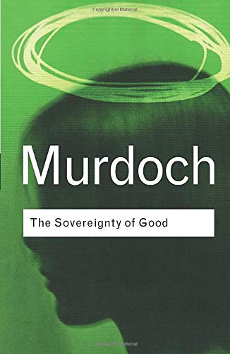 Download The Sovereignty of Good (Routledge Classics) 0415253993