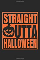 Straight Outta Halloween: Notebook/Diary/Organizer/120 checked pages/ 6x9 inch