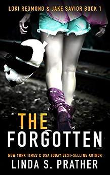 The Forgotten: Loki Redmond and Jake Savior Book 1 by [Prather, Linda S.]