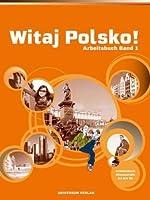 Witaj Polsko! Arbeitsbuch 1: Lehrwerk fuer Polnisch als 3. Fremdsprache, Band 1 fuer die Sekundarstufe I