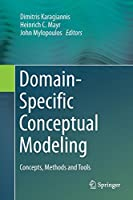 Domain-Specific Conceptual Modeling: Concepts, Methods and Tools