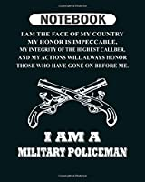 Notebook: military policeman im the face of my country i  College Ruled - 50 sheets, 100 pages - 8 x 10 inches
