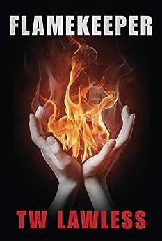 Flamekeeper (Peter Clancy series Book 5) by [Lawless, T. W.]