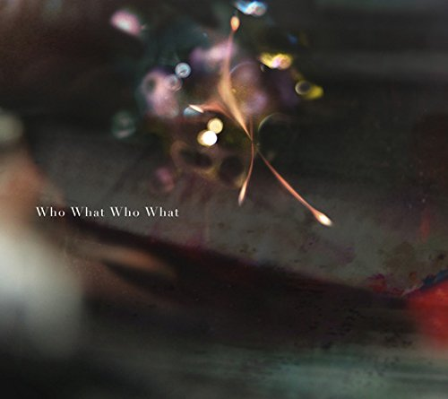 Who What Who What(期間生産限定盤)(DVD付)の詳細を見る