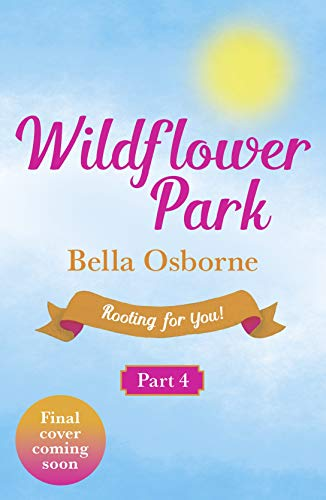 Wildflower Park – Part Four: Rooting for You! (Wildflower Park Series) (English Edition)