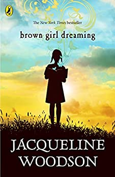 Brown Girl Dreaming by [Woodson, Jacqueline]