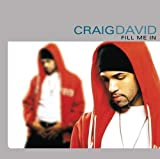 Fill Me in by Craig David (2001-05-22)