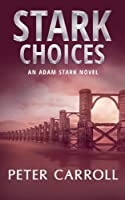 Stark Choices: An Adam Stark Novel