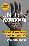 Unfu*k Yourself: Get Out of Your Head and into Your Life (Unfu*k Yourself series) 画像