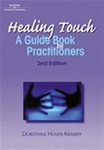 Download Healing Touch: A Guidebook for Practitioners (HEALER SERIES) 0766825191