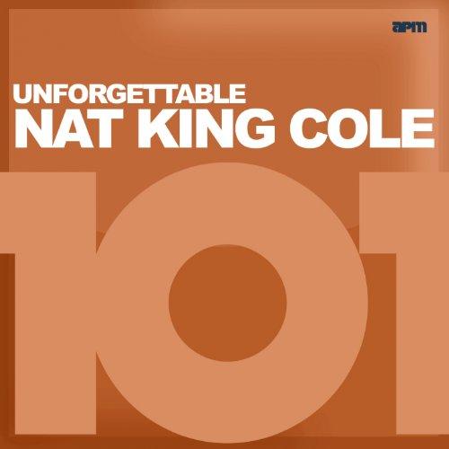 101 - Unforgettable Nat King Cole