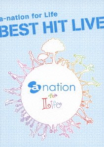 a-nation for Life BEST HIT LIVE [DVD]