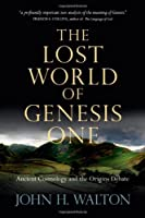 The Lost World of Genesis One: Ancient Cosmology and the Origins Debate by John H. Walton(2009-06-22)