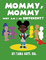 Mommy, Mommy Why Am I So Different?