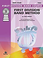 First Division Band Method, Part 4 Bass Tuba (First Division Band Course)