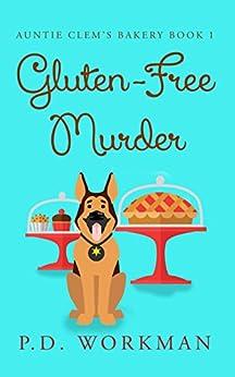Gluten-Free Murder (Auntie Clem's Bakery Book 1) by [Workman, P.D.]