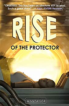 Rise of the Protector: Fast-paced Sci-Fantasy packed with witty banter and heart. by [Taylor, Winn]