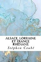 Alsace, Lorraine Et France Rhénane