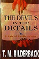 The Devil's In The Details - A Tale Of Sardis County (Tales of Sardis County)