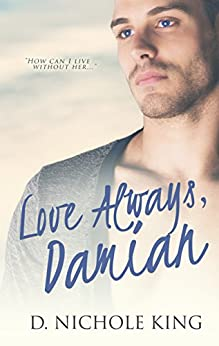 Love Always, Damian (Love Always Series Book 2) by [King, D. Nichole]